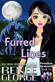 Furred Lines (Peculiar Mysteries Book 6) by [George, Renee]