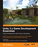 Unity 3.x Game Development Essentials, Will Goldstone, 1849691444