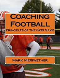 Coaching Football: Principles of the Pass Game