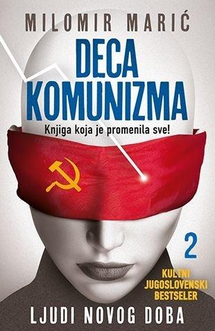 Deca komunizma 2 - Ljudi novog doba : Knjiga koja je promenila sve