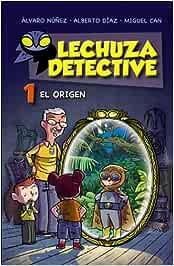 Lechuza Detective 1: El origen LITERATURA INFANTIL 6-11