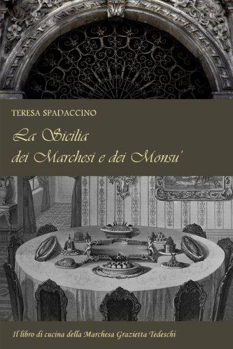 (La Sicilia dei Marchesi e dei Monsu': Il libro di cucina della Marchesa Grazietta Tedeschi (Italian Edition))