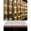 Bibliographie Romantique: Catalogue Anecdotique Et Pittoresque Des Éditions Originales Des Œuvres De Victor Hugo--Alfred De Vigny--Prosper ... Gautier--Pétrus Borel, Etc (French Edition)