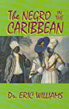 The Negro in the Caribbean, Williams, Eric, 1881316688
