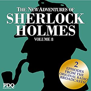 The New Adventures of Sherlock Holmes (The Golden Age of Old Time Radio Shows, Vol. 8) Radio/TV Program