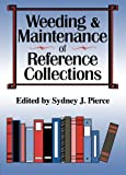 Weeding and Maintenance of Reference Collections, Katz, Linda S., 1560249765