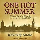 One Hot Summer: Dickens, Darwin, Disraeli, and the Great Stink of 1858 Hörbuch von Rosemary Ashton Gesprochen von: Corrie James