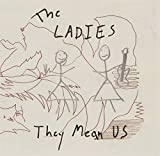 They Mean Us by LADIES (2013-05-03)