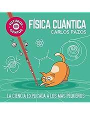 Física cuántica (Futuros Genios): La ciencia explicada a los más pequeños