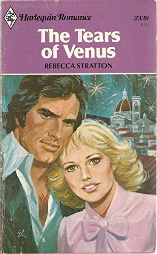 The Tears Of Venus (Harlequin Romance, #2339)