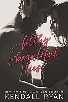 Filthy Beautiful Lies by [Ryan, Kendall]