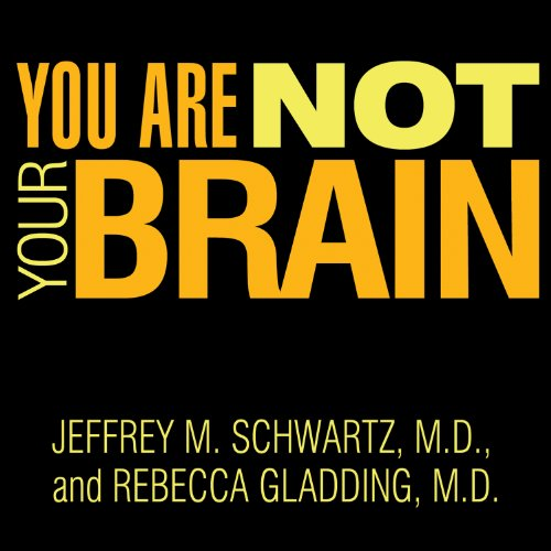You Are Not Your Brain: The 4-Step Solution for Changing Bad Habits, Ending Unhealthy Thinking, and Taking Control of Your Life cover