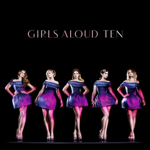 Girls Aloud - Ten (Deluxe Edition) - Zortam Music