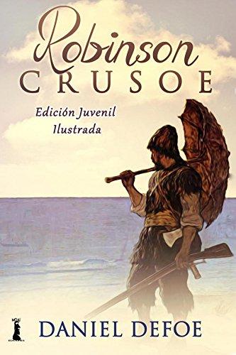 Robinson Crusoe: Edición Juvenil Ilustrada (Spanish Edition)