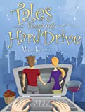 Front cover for the book Tales From My Hard Drive by Megan Karasch