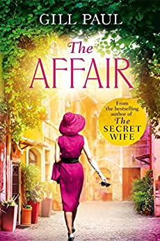 The Affair: An enthralling story of love and passion and Hollywood glamour by [Paul, Gill]