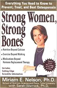 Strong Women Strong Bones Everything You Need To Know To Prevent