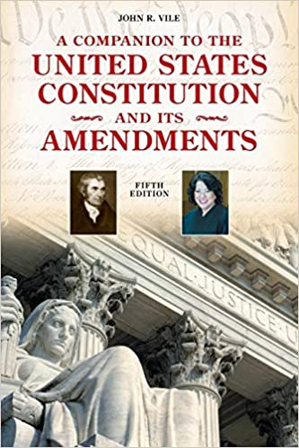 A Companion to The United States Constitution and Its Amendments, Second Edition
