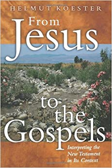 Image result for From Jesus to the Gospels: Interpreting the New Testament in it's Context,