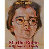 Marthe Robin  and the Foyers of Charity