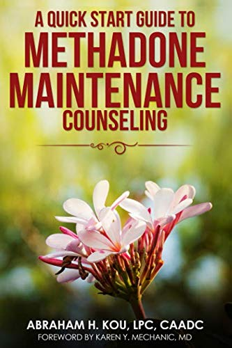 (A Quick Start Guide to Methadone Maintenance Counseling)