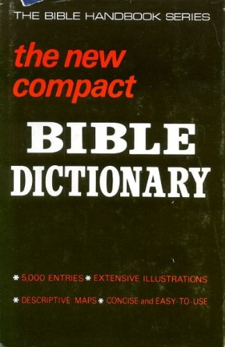 The New Compact Bible Dictionary