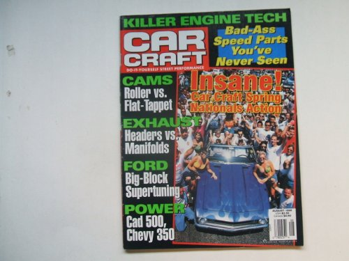 (Car Craft August 1999 (KILLER ENGINE TECH : BAD-ASS SPEED PARTS YOU'VE NEVER SEEN - CAMS- ROLLER VS. FLAT-TAPPET - EXHAUST HEADERS VS. MANIFOLDS, VOLUME 47 NUMBER 8))