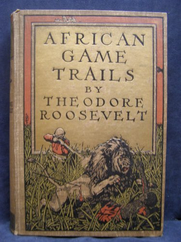 Antique Hunter Game - African Game Trails, an Account of the African Wanderings of an American Hunter-Naturalist