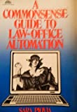 A Commonsense Guide to Law Office Automation, Sara Piovia, 0131528025