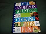 M. D. Anderson Volunteers Cooking for Fun, Volunteers and Volunteer Staff, 0963063103
