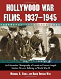 img - for Hollywood War Films, 1937-1945: An Exhaustive Filmography of American Feature-length Motion Pictures book / textbook / text book
