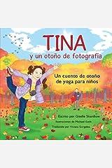Tina y un otono de fotografia: Un cuento de otoño de yoga para niños (Spanish Edition)