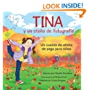 Tina y un otono de fotografia: Un cuento de otoño de yoga para niños ...