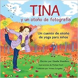Tina y un otono de fotografia: Un cuento de otoño de yoga ...