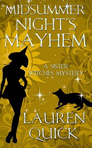 Midsummer Night's Mayhem (A Sister Witches Mystery Book -