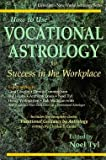 How to Use Vocational Astrology for Success in the Workplace, , 0875423876