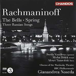 Rachmaninov: The Bells / Spring / Three Russian Songs, Opp. 20, 35, 41