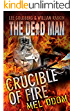 Crucible of Fire (Dead Man Book 19)