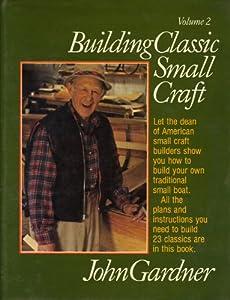 Building classic small craft volume 2 john gardner new for Building classic small craft