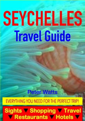 Seychelles Guide - Sightseeing, Hotel, Restaurant, Travel & Shopping Highlights