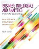 Business Intelligence and Analytics: Systems for Decision Support (10th Edition)