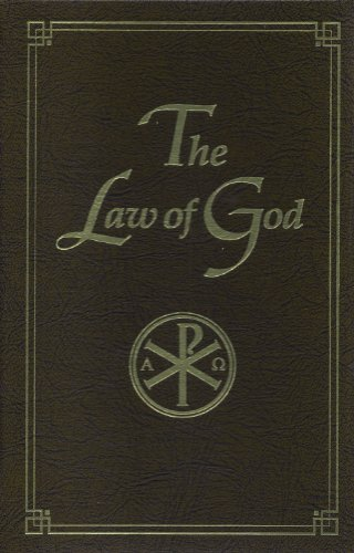 The Law of God: For Study at Home and School (Meaning Of Catechism Of The Catholic Church)