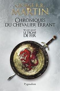 Chroniques du chevalier errant par Martin