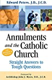 Annulments & the Catholic Church: Straight Answers to Tough Questions