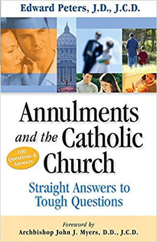Annulments The Catholic Church Straight Answers To Tough