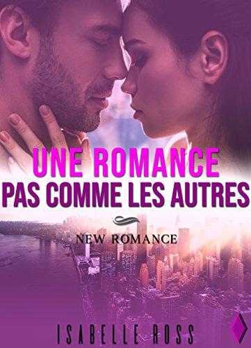 Une Romance / Pas Comme Les Autres: (New Romance) (French Edition)