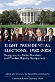 the 1980 presidential election - Eight Presidential Elections, 1980-2008: Dealignments, Brittle Mandates, and Possible Majority Realignment