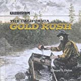 The California Gold Rush, Edward F. Dolan, 0761414568
