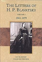The Letters of H. P. Blavatsky: Volume 1 1861-1879