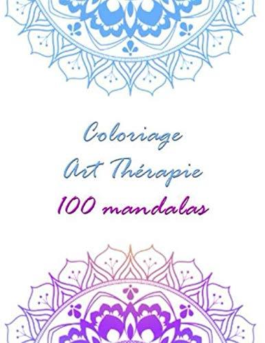 Amazon Com Coloriage Art Therapie 100 Mandalas Coloriage Anti Stress 100 Mandalas French Edition 9798667072188 Zen Esprit Books